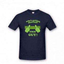 """""""This guy"""" FOL Muška majica - Poklon za momačko veče"""